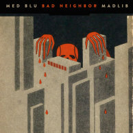 MED, Blu & Madlib «Bad Neighbor»