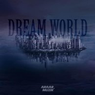​AraabMuzik «Dream World»