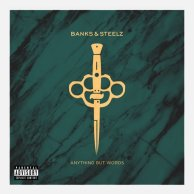 ​Banks & Steelz (RZA x Paul Banks) «Anything But Words»
