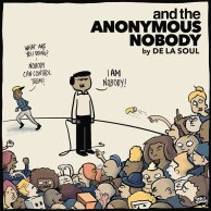 ​De La Soul «and the Anonymous Nobody...»