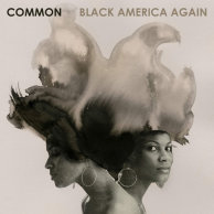 ​Common «Black America Again»