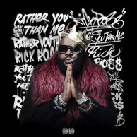 ​Rick Ross «Rather You Than Me»