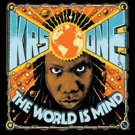 ​KRS-One «The World Is Mind»