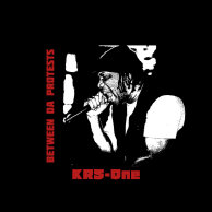 ​KRS-One «Between Da Protests»