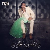 "Nas ""Life Is Good"""