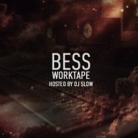 "Bess & DJ Slow ""Worktape"""