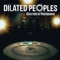 Dilated Peoples «Directors Of Photography»
