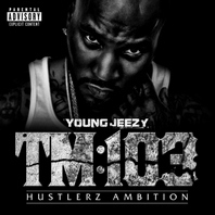 "Young Jeezy ""Thug Motivation 103: Hustlerz Ambition"""