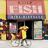 "The Cool Kids ""When Fish Ride Bicycles"""